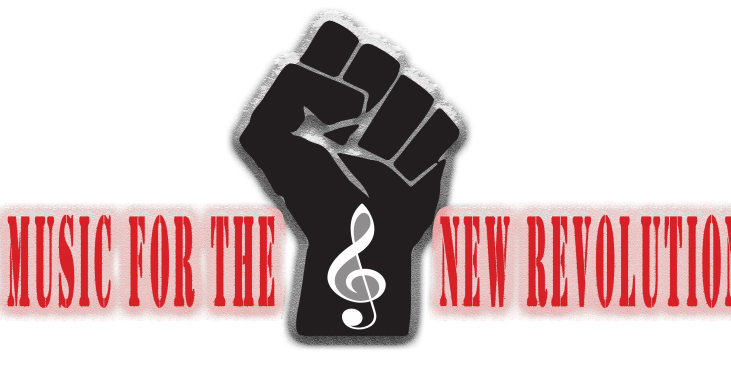 Music for the New Revolution with a Fist