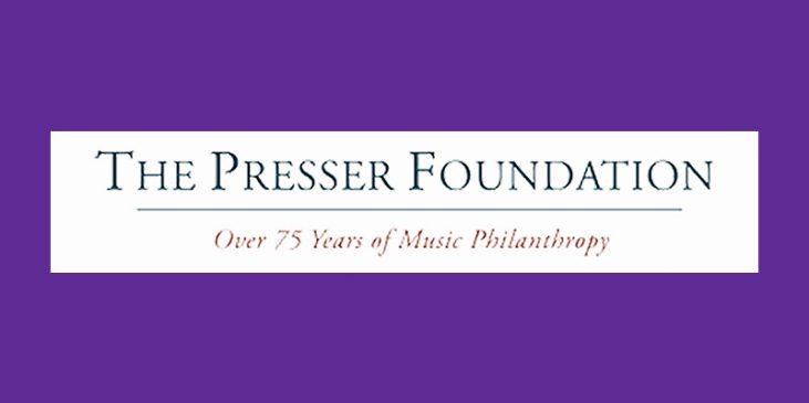 The Presser Foundation - Over 775 years of Music Philanthropy