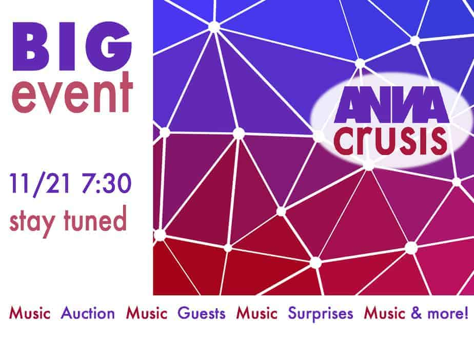 ANNA Crusis BIG Event 11/21 7:30 stay tuned music-auction-guests-surprises