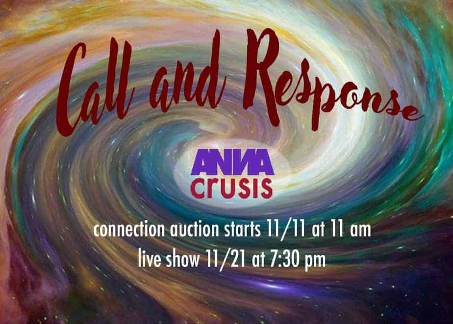 "image of milky way ""call and Response"" Anna Crusis connetion auction starts 11/11/at 11 and live show 11/21 at 7:30"
